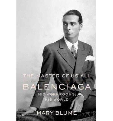 the-master-of-us-all-balenciaga-his-workrooms-his-world-hardback-common