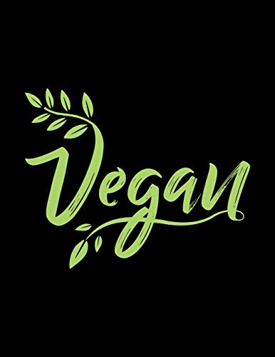 Vegan: The Perfect Notebook For Every Vegan Enthusiast
