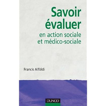 Savoir évaluer en action sociale et médico-sociale (Etablissements et services)