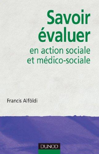 Savoir évaluer en action sociale et médico-sociale (Etablissements et services) par Francis Alföldi