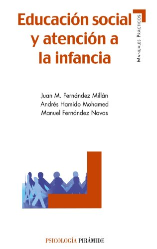 Educación social y atención a la infancia (Manuales Prácticos) por Juan M. Fernández Millán