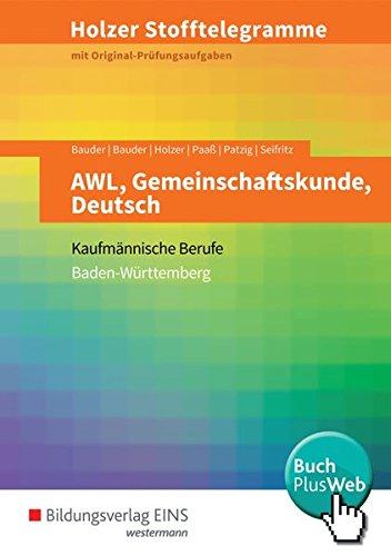 Holzer Stofftelegramme Baden-Württemberg - AWL, Gemeinschaftskunde, Deutsch: Kaufmännische Berufe: Aufgabenband