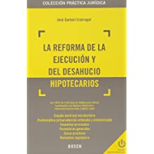 La reforma de la ejecución y del desahucio hipotecarios (Práctica jurídica)