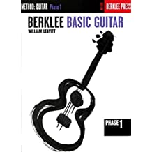 Berklee Basic Guitar - Phase 1: Guitar Technique (Guitar Method) by William Leavitt (1986-11-01)