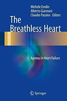 The Breathless Heart: Apneas In Heart Failure por Michele Emdin