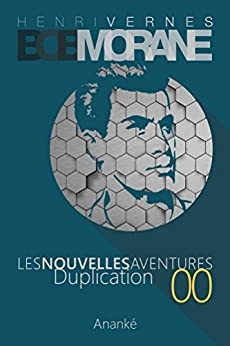 Les Nouvelles Aventures de Bob Morane - Duplication (00) par [Vernes, Henri, Devindilis, Gilles]