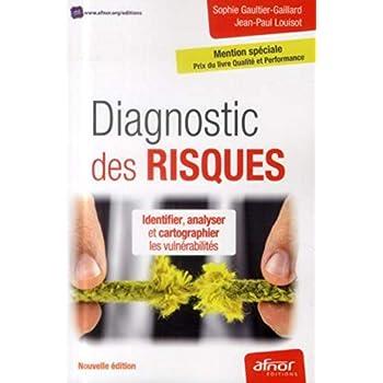 Diagnostic des risques: Identifier, analyser et cartographier les vulnérabilités.