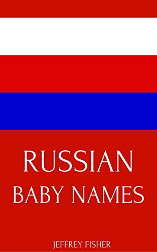 Russian Baby Names: Names from Russia for Girls and Boys