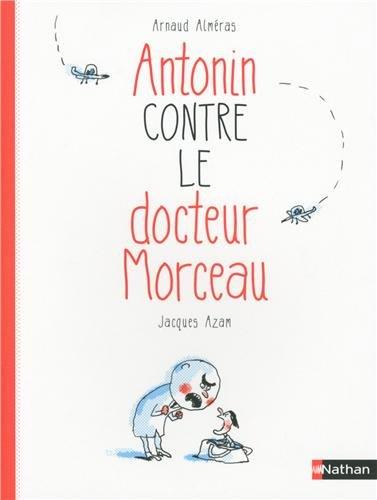Antonin contre le docteur Morceau