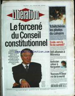 LIBERATION [No 5837] du 22/02/2000 - LE FORCENE DU CONSEIL CONSTITUTIONNEL - ROLAND DUAMS - TCHETCHENIE - LES PHOTOS DU CALVAIRE - ECOLE - VERS LA FIN DU SAMEDI - DEFI ALBANAIS A MITROVICA - AUTISSIER - RETOUR A KERGUELEN - YOUSSOU N'DOUR ROI DE LA WORLD.