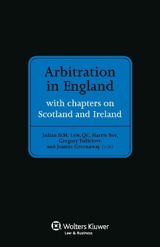 Arbitration in England: Including Chapters on Scotland and the Republic of Ireland by Julian D. M. Lew (2013-07-24)