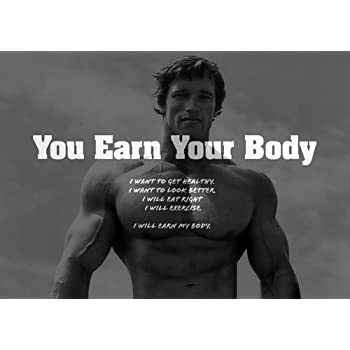 MOTIVATIONAL   Arnold Schwarzenegger 11   Earn Your Body Quote   Gym    Determination   A3 Poster   Quote Sign Poster Print Picture, SPORTS,  BOXING, CYCLING, ...