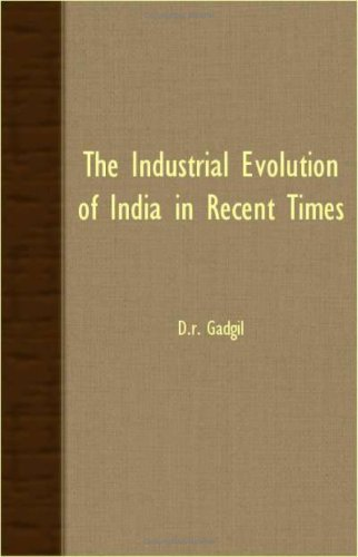 The Industrial Evolution Of India In Recent Times