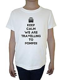 Keep Calm We Are Travelling To Pompeii Niño Niños Camiseta Cuello Redondo Blanco Algodón Manga Corta Boys Kids T-shirt White