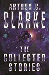 The Collected Stories Of Arthur C. Clarke (GOLLANCZ S.F.) by Arthur C. Clarke (2001-10-11)