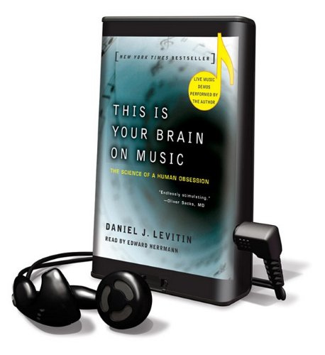 This Is Your Brain on Music: The Science of a Human Obsession [With Earbuds] (Playaway Adult Nonfiction)