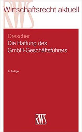 Die Haftung des GmbH-Geschäftsführers (RWS-Skript)