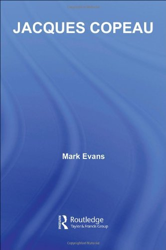 Jacques Copeau (Routledge Performance Practitioners) by Mark Evans (2006-07-28)