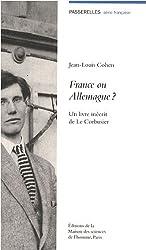 France ou Allemagne ? : Un livre inédit de Le Corbusier