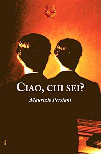 Ciao chi sei ebook maurizio persiani amazon kindle store ciao chi sei di persiani maurizio fandeluxe Ebook collections