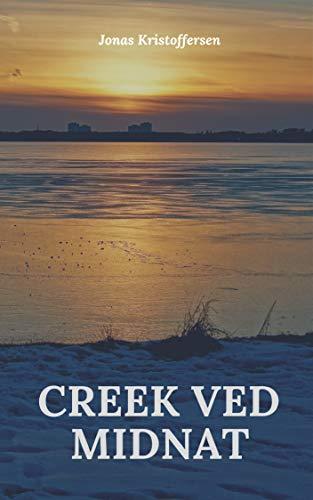 Creek ved midnat (Danish Edition) por Jonas Kristoffersen