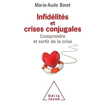 Infidélités et crises conjugales: Comprendre et sortir de la crise