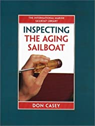 Inspecting the Aging Sailboat (International Marine Sailboat Library) by Don Casey (1996-11-01)