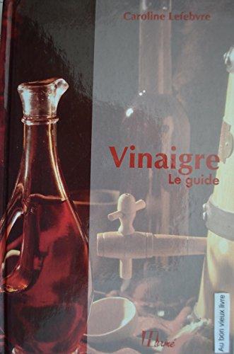 Vinaigre. Le guide