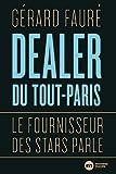 Dealer du Tout-Paris - Le fournisseur des stars parle (DOCUMENTS) - Format Kindle - 9782369427292 - 12,99 €
