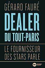 Dealer du tout-Paris - Le fournisseur des stars parle de Gérard Fauré