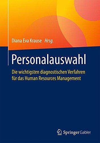 Personalauswahl: Die wichtigsten diagnostischen Verfahren für das Human Resources Management