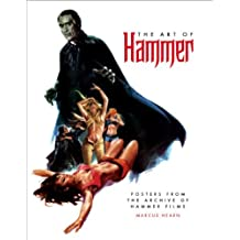 The Art of Hammer: The Official Poster Collection From the Archive of Hammer Films by Marcus Hearn (2010-11-23)