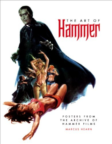 The Art of Hammer: Posters from the Archive of Hammer Films by Marcus Hearn (22-Oct-2010) Hardcover