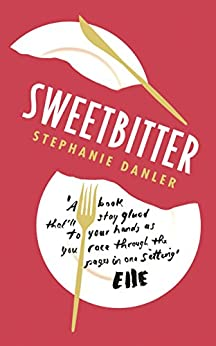 Sweetbitter by [Danler, Stephanie]