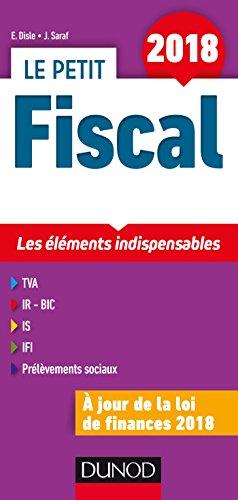 Le petit Fiscal 2018 - 15e éd. - Les éléments indispensables