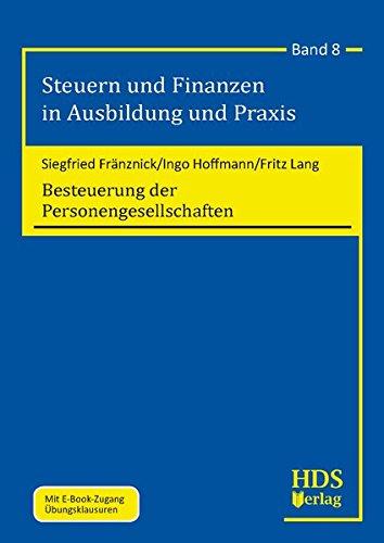 Steuern und Finanzen in Ausbildung und Praxis: Besteuerung der Personengesellschaften: Band 8