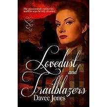 { LOVEDUST AND TRAILBLAZERS } By Jones, Davee ( Author ) [ Mar - 2013 ] [ Paperback ]