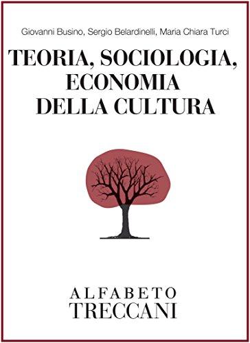 Teoria, sociologia, economia della cultura (Alfabeto Treccani)