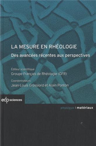 La mesure en rhéologie : Des avancées récentes aux perspectives par Jean-Louis Grossiord
