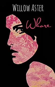 Whore by [Aster, Willow]