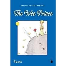 Der kleine Prinz. The Wee Prince: Scots / Schottisch /Lallans