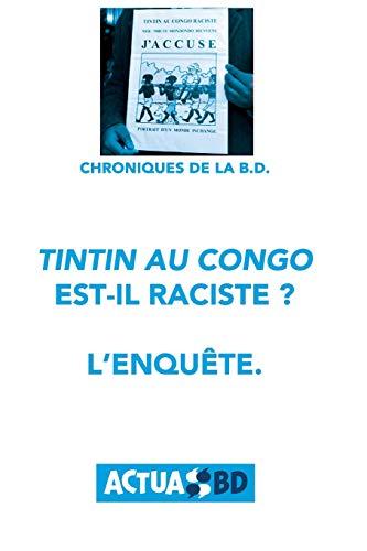 Tintin au Congo est-il raciste ?: L'enquête par Didier Pasamonik