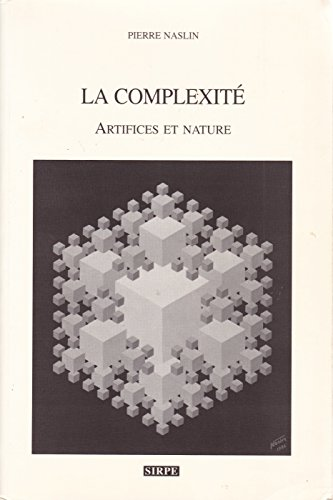 La complexité : Artifices et nature