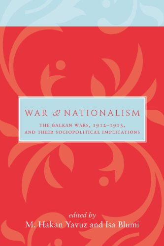 War and Nationalism: The Balkan Wars, 1912–1913, and Their Sociopolitical Implications (Utah Series in Turkish and Islamic Stud) (Stud Military)