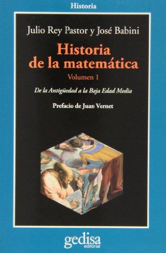 Historia de la matemática. Volumen 1: De la Antigüedad a la Baja Edad Media (CLA-DE-MA Historia) por Julia Rey Pastor