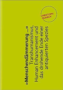"""""""Menschendämmerung..."""" (EBook-Essays Von Christoph Quarch 2) (German Edition) by [Quarch, Christoph]"""