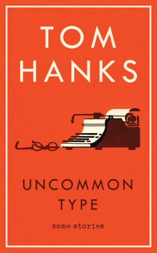 Uncommon Type: Some Stories (Hardcover)
