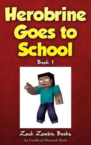 Herobrine Goes to School (Herobrine's Wacky Adventures, Band 1)