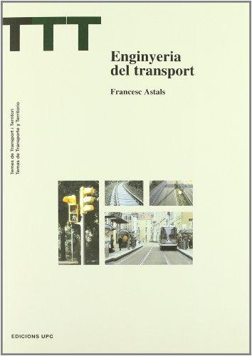 Enginyeria del transport (TTT Temes de transport i territori) por Francesc Astals Coma
