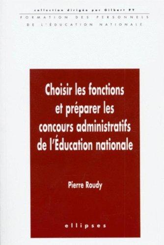 Choisir les fonctions et préparer les concours administratifs de l'éducation nationale